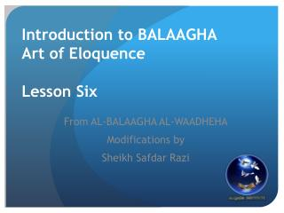 Introduction to BALAAGHA  Art of Eloquence Lesson Six