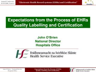 Expectations from the Process of EHRs Quality Labelling and Certification