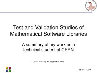 Test and Validation Studies of Mathematical Software Libraries