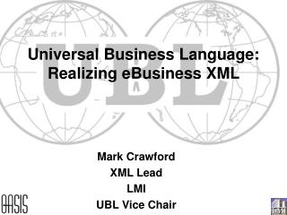 Universal Business Language: Realizing eBusiness XML