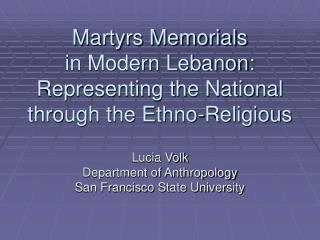 Martyrs Memorials  in Modern Lebanon: Representing the National through the Ethno-Religious