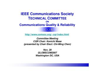 IEEE Communications Society T ECHNICAL  C OMMITTEE  ON Communications Quality & Reliability