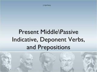 Present Middle\Passive Indicative, Deponent Verbs, and Prepositions