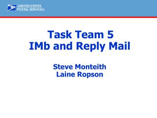 Task Team 5 IMb and Reply Mail Steve Monteith Laine Ropson