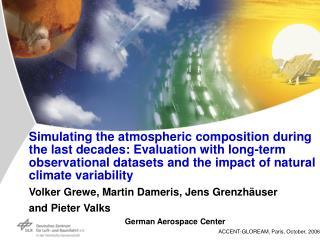 Volker Grewe, Martin Dameris, Jens Grenzhäuser and Pieter Valks German Aerospace Center