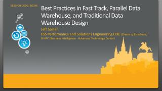 Best Practices in Fast Track, Parallel Data Warehouse, and Traditional Data Warehouse Design