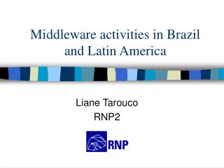 Middleware activities in Brazil and Latin America