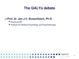 The QALYs debate