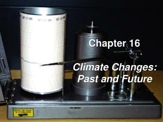 Chapter 16 Climate Changes: Past and Future