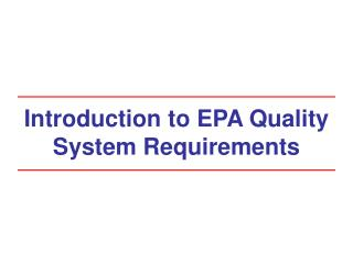 Introduction to EPA Quality System Requirements