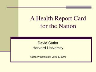 A Health Report Card for the Nation