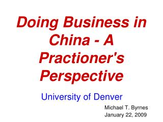 Doing Business in China - A Practioner's Perspective