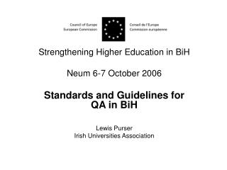 Strengthening Higher Education in BiH Neum 6-7 October 2006 Standards and Guidelines for QA in BiH