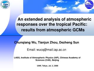 LASG, Institute of Atmospheric Physics (IAP), Chinese Academy of Sciences (CAS), Beijing