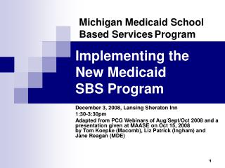 Implementing the New Medicaid  SBS Program
