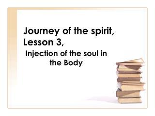 Journey of the spirit, Lesson 3,