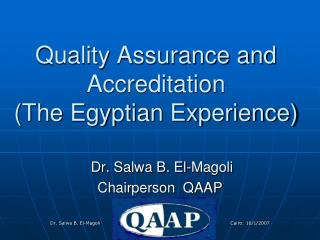 Quality Assurance and Accreditation   (The Egyptian Experience)