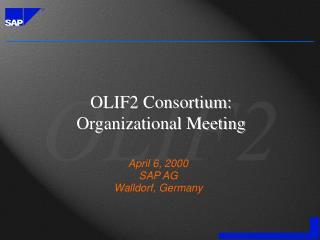 OLIF2 Consortium: Organizational Meeting