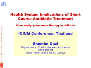 ICIUM Conference, Thailand Shamim Qazi Department of Child and Adolescent Health Development