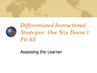 Differentiated Instructional Strategies: One Size Doesn t Fit All