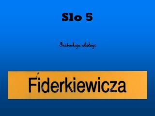 Slo 5