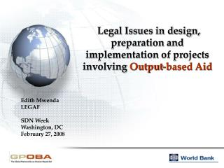 Legal Issues in design, preparation and implementation of  projects involving  Output-based Aid