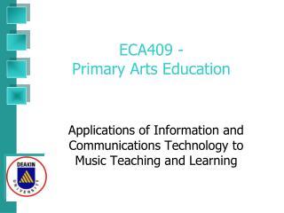 ECA409 - Primary Arts Education