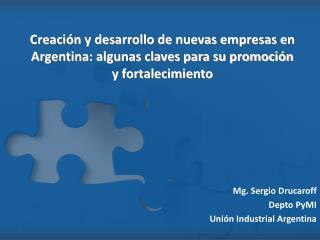 Mg. Sergio Drucaroff Depto PyMI Unión Industrial Argentina