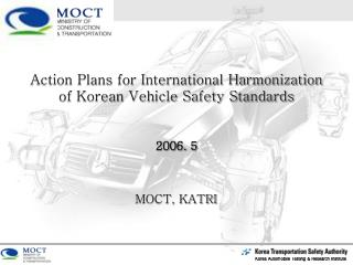 Action Plans for International Harmonization of Korean Vehicle Safety Standards