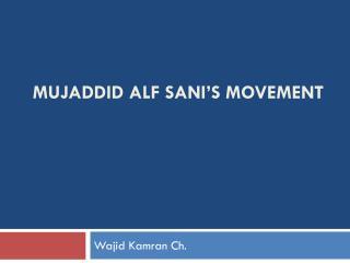 Mujaddid Alf  Sani's  Movement