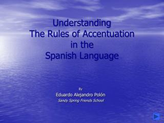 Understanding The Rules of Accentuation in the Spanish Language