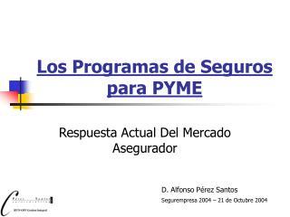 Los Programas de Seguros para PYME