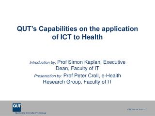 QUT's Capabilities on the application of ICT to Health