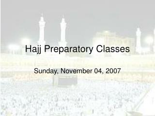 Hajj Preparatory Classes