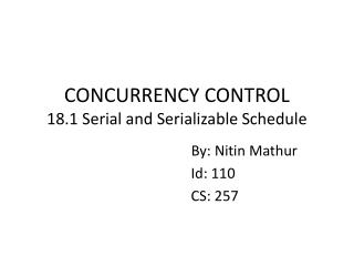 CONCURRENCY CONTROL 18.1 Serial and Serializable Schedule