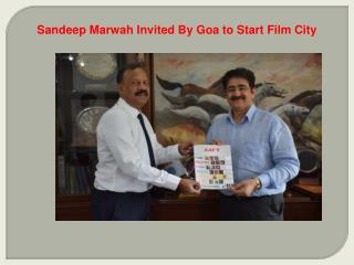 Sandeep Marwah Invited By Goa to Start Film City