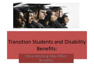Transition Students and Disability Benefits: