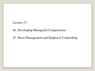 Lecture  27: 46. Developing Managerial Competencies