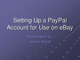 Setting Up a PayPal Account for Use on eBay