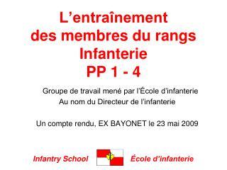 L'entraînement   des membres du rangs Infanterie PP 1 - 4