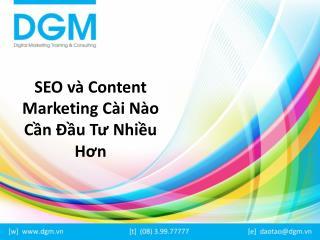 SEO hay Content Marketing và đầu tư như thế naò cho hiệu quả