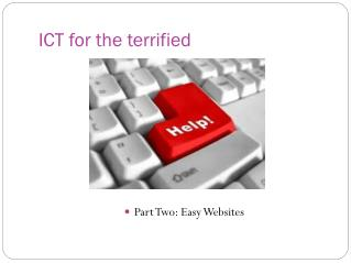 ICT for the terrified