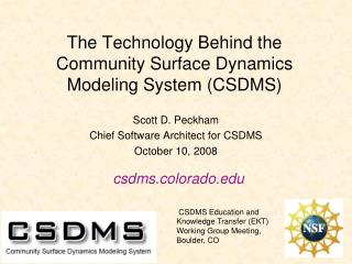 The Technology Behind the Community Surface Dynamics Modeling System (CSDMS)