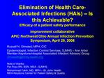 Elimination of Health Care-Associated Infections HAIs   Is this Achievable  Efficacy of a patient safety performance imp