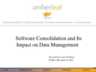 Software Consolidation and Its Impact on Data Management