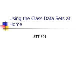 Using the Class Data Sets at Home