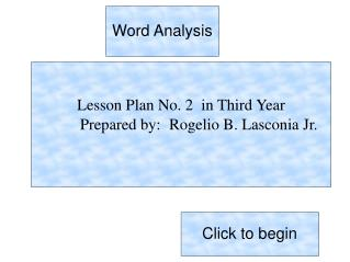 Lesson Plan No. 2  in Third Year          Prepared by: 	Rogelio B. Lasconia Jr.