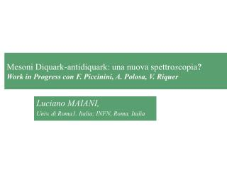 Luciano MAIANI,  Univ. di Roma1. Italia; INFN, Roma. Italia