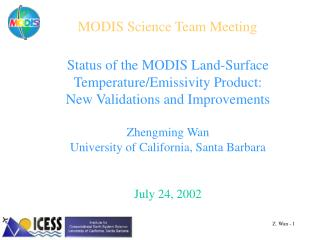 Status of the MODIS Land-Surface Temperature/Emissivity Product:  New Validations and Improvements