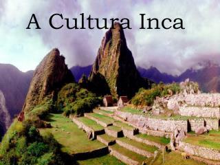 A Cultura Inca
